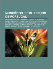 Municipios Fronteiricos de Portugal: Figueira de Castelo Rodrigo, Chaves, Portalegre, Castelo Branco, Terras de Bouro, Elvas - Fonte Wikipedia