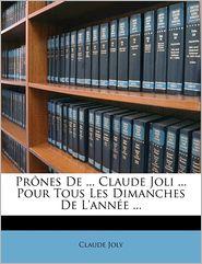 Pr Nes De. Claude Joli. Pour Tous Les Dimanches De L'Ann E. - Claude Joly