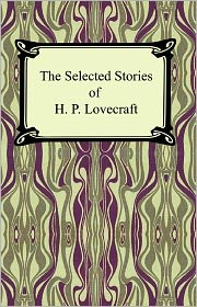 The Selected Stories of H.P. Lovecraft - H.P. Lovecraft