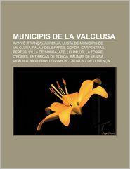 Municipis de La Valclusa: Avinyo (Franca), Aurenja, Llista de Municipis de Valclusa, Palau Dels Papes, Gorda, Carpentras, Pertus - Font Wikipedia