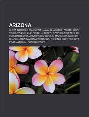 Arizona: Llista D'Ocells D'Arizona, Navaho, Apatxe, Paiute, Hopi, Pimes, Yaquis, Llei Arizona Sb1070, Papago, Tiroteig de Tucso
