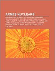 Armes Nuclears: Bombardejos Atomics de Hiroshima I Nagasaki, Guerra Nuclear, Efectes de Les Armes Nuclears, Arma Nuclear, Projecte Man - Font Wikipedia