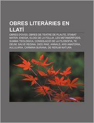 Obres Literaries En Llati: Obres D'Ovidi, Obres de Teatre de Plaute, Stabat Mater, Eneida, Elogi de La Follia, Les Metamorfosis - Font Wikipedia