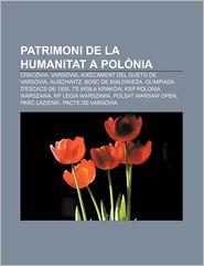 Patrimoni de La Humanitat a Polonia: Cracovia, Varsovia, Aixecament del Gueto de Varsovia, Auschwitz, Bosc de Bia Owie a - Font Wikipedia