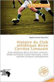 Histoire Du Club Athl Tique Brive Corr Ze Limousin