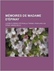 Memoires de Madame D'Epinay (1) - Louise Florence P. Epinay