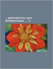 Rapports Du Jury International (2) - Livres Groupe