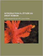 Introduction A L'Etude Du Droit Romain - Ferdinand Mackeldey