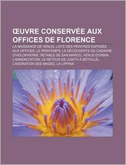 Uvre Conserv E Aux Offices De Florence - Source Wikipedia, Livres Groupe (Editor)