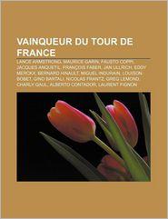 Vainqueur Du Tour De France - Source Wikipedia, Livres Groupe (Editor)