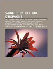 Vainqueur Du Tour D'Espagne - Source Wikipedia, Livres Groupe (Editor)