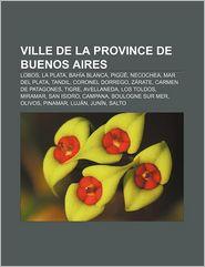 Ville De La Province De Buenos Aires - Source Wikipedia, Livres Groupe (Editor)