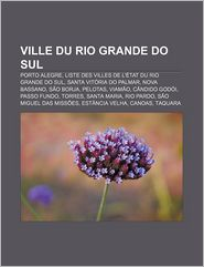 Ville Du Rio Grande Do Sul - Source Wikipedia, Livres Groupe (Editor)
