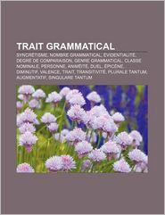Trait Grammatical - Source Wikipedia, Livres Groupe (Editor)