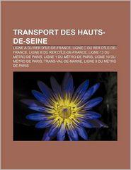 Transport Des Hauts-De-Seine - Source Wikipedia, Livres Groupe (Editor)