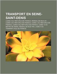 Transport En Seine-Saint-Denis - Source Wikipedia, Livres Groupe (Editor)