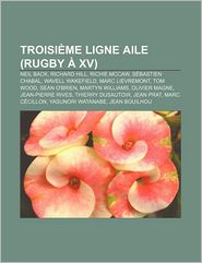 Troisi Me Ligne Aile (Rugby Xv) - Source Wikipedia, Livres Groupe (Editor)