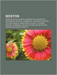 Boston: Boston Celtics, Arnold Arboretum, Arlington, Maraton de Boston, Cambridge, TD Garden, Boston College Eagles, Anne Dude