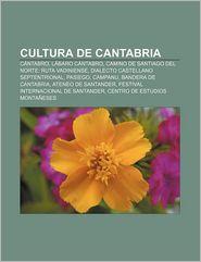 Cultura de Cantabria: C Ntabro, L Baro C Ntabro, Camino de Santiago del Norte: Ruta Vadiniense, Dialecto Castellano Septentrional, Pasiego