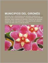 Municipios del Girones: Gerona, Salt, Universidad de Gerona, Cassa de La Selva, Celra, Joaquim Nadal, Llagostera, Estacion de Gerona - Fuente Wikipedia