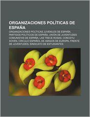 Organizaciones Politicas de Espana: Organizaciones Politicas Juveniles de Espana, Partidos Politicos de Espana - Source Wikipedia