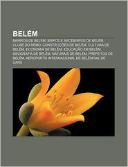 Bel M: Bairros de Bel M, Bispos E Arcebispos de Bel M, Clube Do Remo, Constru Es de Bel M, Cultura de Bel M, Economia de Bel - Fonte Wikipedia