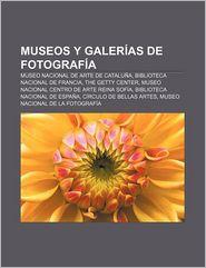 Museos y Galer as de Fotograf a: Museo Nacional de Arte de Catalu A, Biblioteca Nacional de Francia, the Getty Center