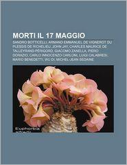 Morti Il 17 Maggio: Sandro Botticelli, Armand Emmanuel de Vignerot Du Plessis de Richelieu, John Jay, Charles Maurice de Talleyrand-P Rigo - Fonte Wikipedia