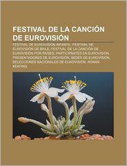 Festival de La Cancion de Eurovision: Festival de Eurovision Infantil, Festival de Eurovision de Baile - Fuente Wikipedia