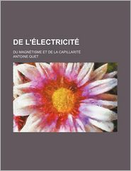 de L' Lectricit; Du Magn Tisme Et de La Capillarit
