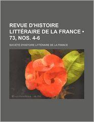 Revue D'Histoire Litteraire de La France (73, Nos. 4-6) - Soci T. D'Histoire Litt Raire France, Societe D'Histoire Litteraire France