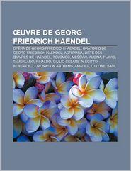 Uvre De Georg Friedrich Haendel - Source Wikipedia, Livres Groupe (Editor)