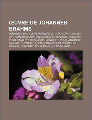 Uvre De Johannes Brahms - Source Wikipedia, Livres Groupe (Editor)
