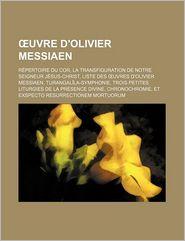 Uvre D'Olivier Messiaen - Livres Groupe (Editor)