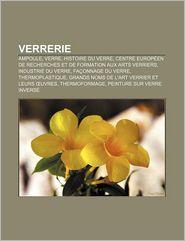 Verrerie - Source Wikipedia, Livres Groupe (Editor)