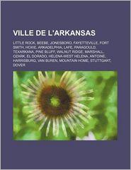 Ville De L'Arkansas - Source Wikipedia, Livres Groupe (Editor)