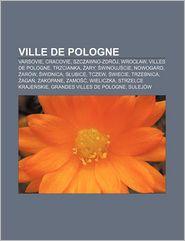 Ville De Pologne - Source Wikipedia, Livres Groupe (Editor)