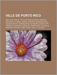 Ville De Porto Rico - Source Wikipedia, Livres Groupe (Editor)