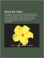 Ville Du Chili - Source Wikipedia, Livres Groupe (Editor)