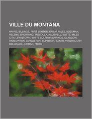 Ville Du Montana - Source Wikipedia, Livres Groupe (Editor)