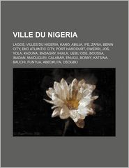 Ville Du Nigeria - Source Wikipedia, Livres Groupe (Editor)