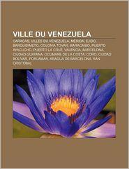 Ville Du Venezuela - Source Wikipedia, Livres Groupe (Editor)