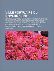 Ville Portuaire Du Royaume-Uni - Source Wikipedia, Livres Groupe (Editor)