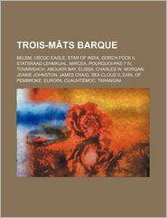Trois-M Ts Barque - Source Wikipedia, Livres Groupe (Editor)