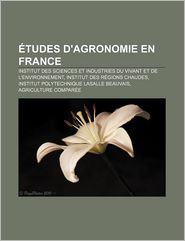 Tudes D'Agronomie En France - Source Wikipedia, Livres Groupe (Editor)