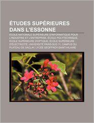 Tudes Sup Rieures Dans L'Essonne - Source Wikipedia, Livres Groupe (Editor)