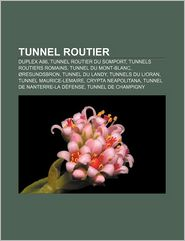 Tunnel Routier - Source Wikipedia, Livres Groupe (Editor)
