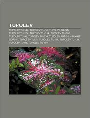 Tupolev - Source Wikipedia, Livres Groupe (Editor)