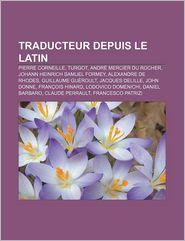 Traducteur Depuis Le Latin - Source Wikipedia, Livres Groupe (Editor)