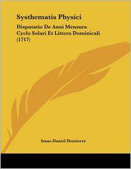 Systhematis Physici: Disputatio de Anni Mensura Cyclo Solari et Littera Dominicali (1717) - Isaac-Daniel Demierre